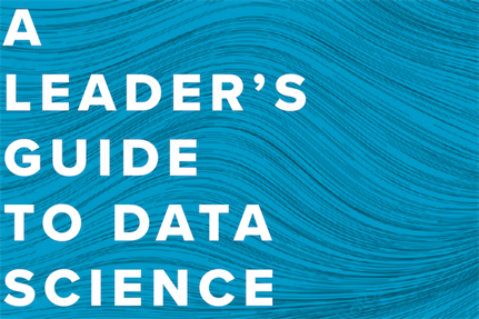 Intelligence report: A leader's guide to data science