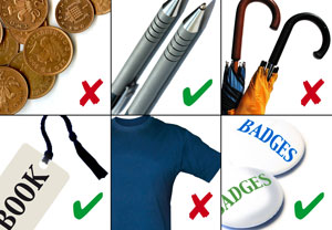 Incentives: pens and badges, yes; umbrellas and t-shirts, no