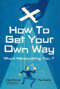 How to Get Your Own Way