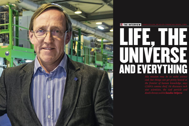 Large hadron communications: CERN's James Gillies is the subject of our showpiece interview