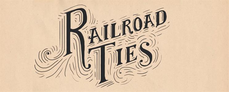 Railroad Ties campaign
