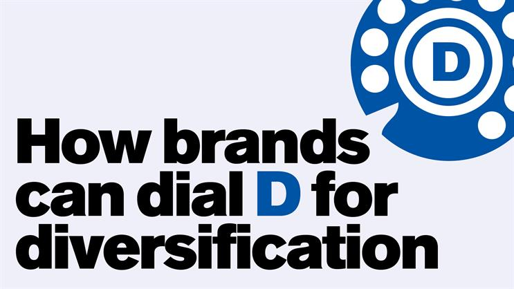How brands can dial D for diversification