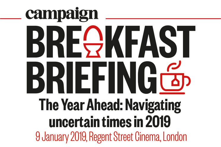 Campaign Breakfast Briefing: The Year Ahead: Navigating uncertain times in 2019  | 09 January 2019