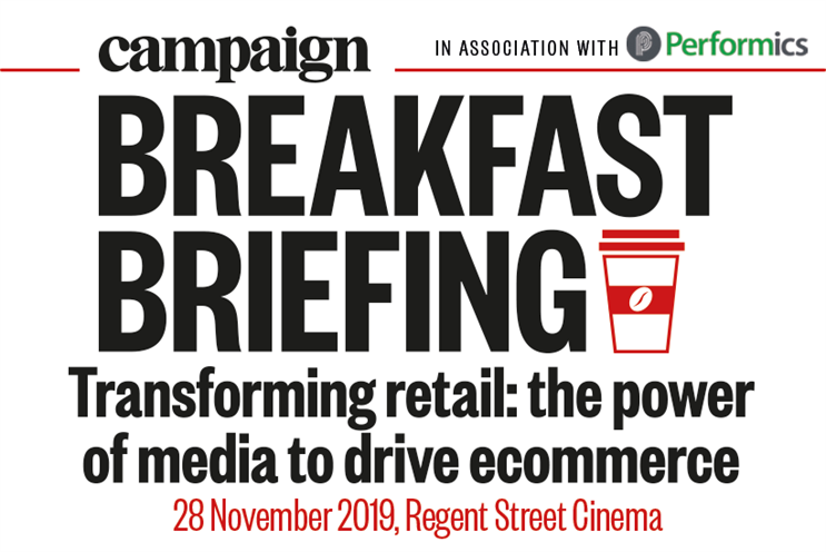 Campaign Breakfast Briefing: Transforming retail: the power of media to drive ecommerce | 28 November 2019