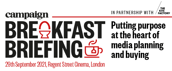 Campaign Breakfast Briefing: Putting purpose at the heart of media planning and buying | 29 September 2021