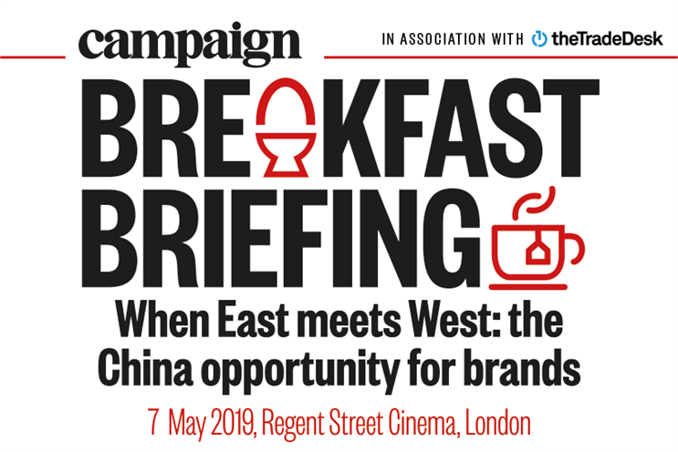 Campaign Breakfast Briefing: When East meets West: The China opportunity for brands | 7 May 2019