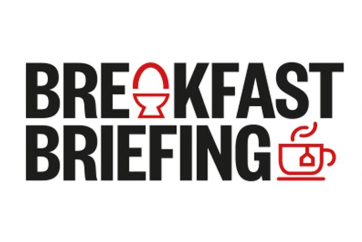 Campaign's Breakfast Briefings return this month