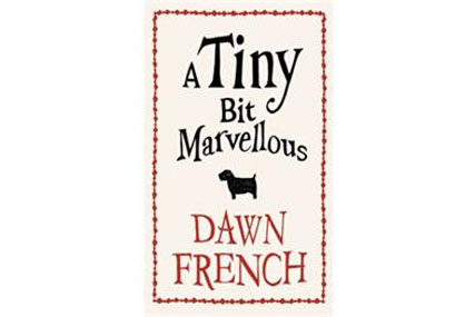'A Tiny Bit Marvellous' by Dawn French