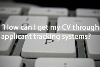 How can I ensure my CV gets through applicant tracking systems?