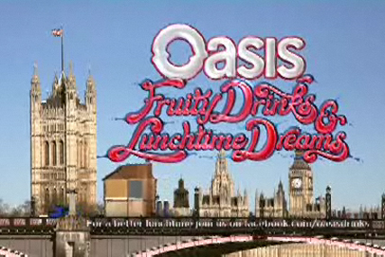 oasis: 'make lunchtimes better' campaign theme