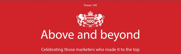Power 100 2018: Marketers who go above and beyond
