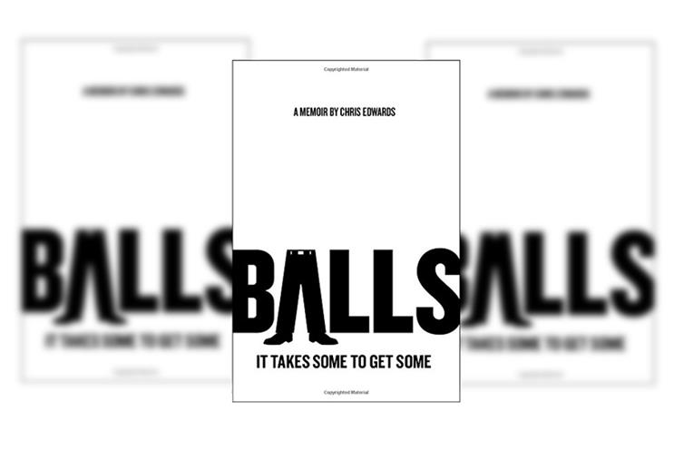 Summer book review: Balls: It takes some to get some by Chris Edwards