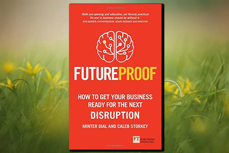 How to get your business ready for the next disruption by Minter Dial and Caleb Storkey