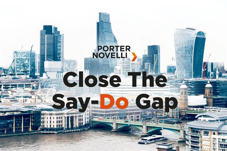 Close the 'say-do' gap – Porter Novelli London unveils new proposition