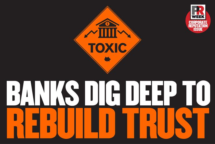 Banks dig deep with comms and PR campaigns to rebuild trust