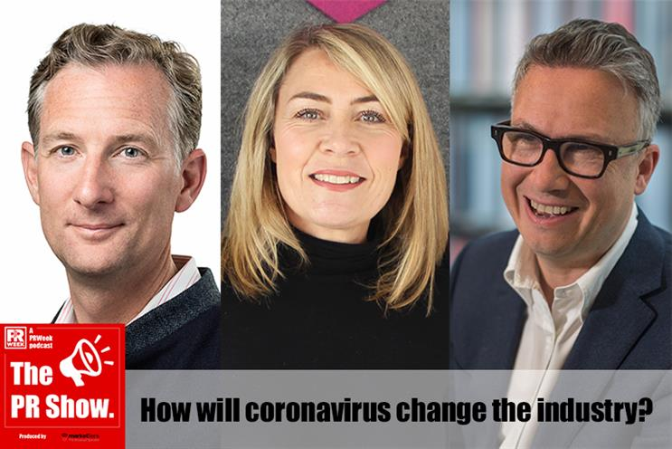 The PR Show: Arlo Brady, Sarah Scholefield and Iain Anderson discuss how the pandemic will change PR