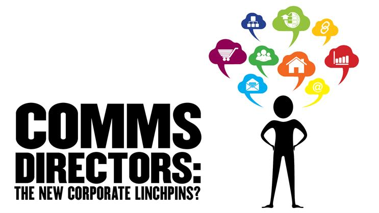 Comms directors: the new corporate linchpins