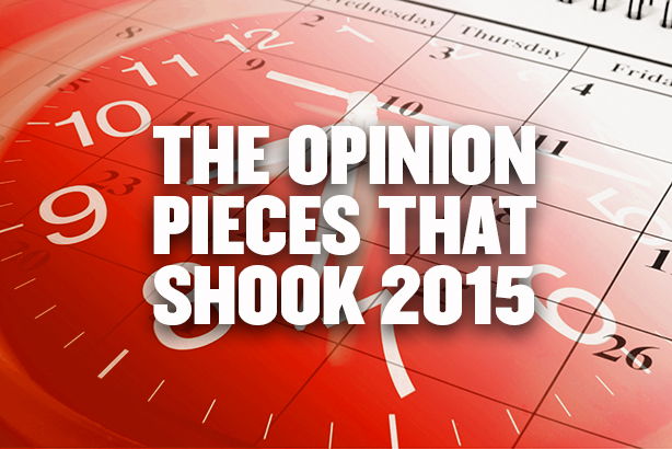 The 17 opinion pieces that shook 2015