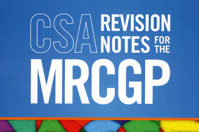 CSA Revision Notes for the MRCGP - the content is concise and relevant