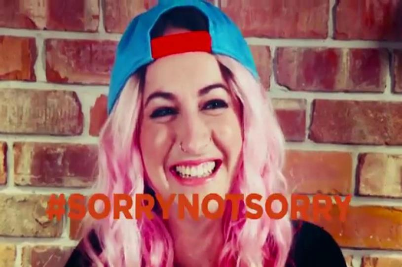 The 'sorry not sorry' campaign launched earlier this year