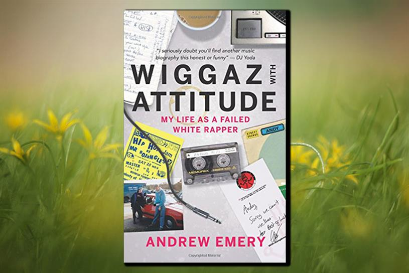 Wiggaz with attitude: My life as a failed white rapper by Andrew