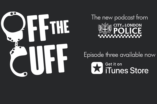 Off the Cuff: City of London Police commissioner Ian Dyson features in the force's latest podcast