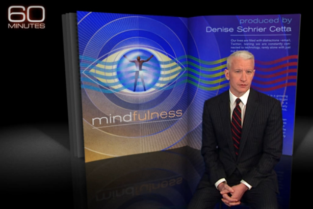 "Anderson Cooper's recent 60 Minutes piece on ""mindfulness"""
